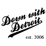 Down with Detroit