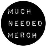 Muchneededmerch.storenvy.com