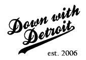 Down with Detroit coupons or promo codes at downwithdetroit.com